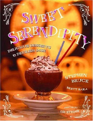 Sweet Serendipity: Delightful Desserts and Devilish Dish by Stephen Bruce
