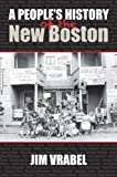 Jim Vrabel A People's History of the New Boston