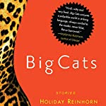 Big Cats: Stories | Holiday Reinhorn