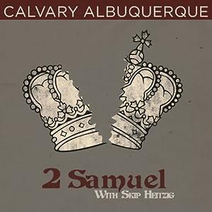 10 II Samuel - 2003 | [Skip Heitzig]