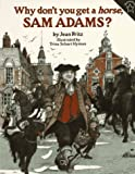 Why Don't You Get a Horse, Sam Adams? (0698114167) by Fritz, Jean