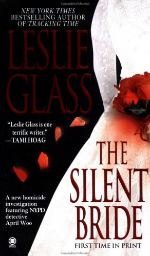 The Silent Bride (April Woo Suspense Novels (Paperback)), Leslie Glass