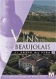 echange, troc La route des vins : Les vins du Beaujolais