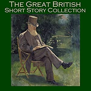 The Great British Short Story Collection Audiobook