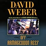 Off Armageddon Reef: Safehold Series, Book 1 (       UNABRIDGED) by David Weber Narrated by Oliver Wyman