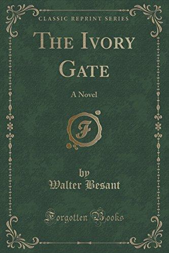 The Ivory Gate: A Novel (Classic Reprint)