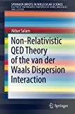 img - for Non-Relativistic QED Theory of the van der Waals Dispersion Interaction (SpringerBriefs in Molecular Science) book / textbook / text book