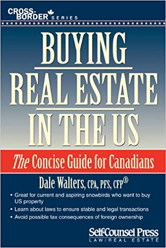 Buying Real Estate in the U.S.: A Guide for Canadians (Cross-Border Series)