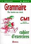 Du texte au mots, Grammaire, CM1. Cah...