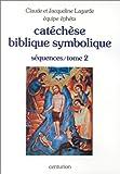 echange, troc Claude Lagarde - Catéchèse biblique symbolique