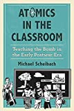 img - for Atomics in the Classroom: Teaching the Bomb in the Early Postwar Era book / textbook / text book