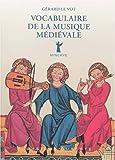 echange, troc Gérard Le Vot - Vocabulaire de la musique médiévale
