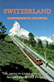 Switzerland: Confoederatio Helvetica (American Geographical Society Around the World Program)