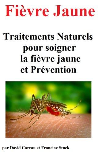 Couverture du livre Fièvre Jaune : Traitements Naturels pour soigner la fièvre jaune et Prévention