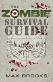 The Zombie Survival Guide (158767338X) by Max Brooks