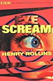 Eye Scream (Henry Rollins) (1880985322) by Rollins, Henry