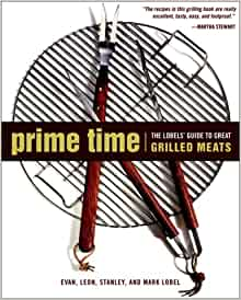 exora prime timing marking prime time the lobels guide to great grilled meats evan #12