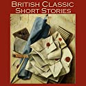 British Classic Short Stories Audiobook by Hugh Walpole, Thomas Hardy, Virginia Woolf, D. H. Lawrence, John Galsworthy, Richard Middleton, Eleanor Smith Narrated by Cathy Dobson