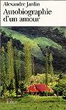echange, troc Alexandre Jardin - Autobiographie d'un amour