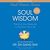 Soul Wisdom: Practical Treasures to Transform Your Life | [Zhi Gang Sha]