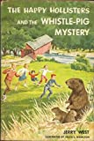 The Happy Hollisters and the Whistle-Pig Mystery (The Happy Hollisters, No. 28) (1299790879) by Jerry West