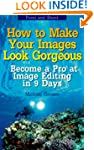 Point and Shoot: How to Make Your Ima...