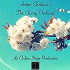 The Cherry Orchard Hörbuch von Anton Chekhov Gesprochen von: Elizabeth Klett, Amanda Friday, Elizabeth Chambers, Noel Badrian, Ben Stevens, Ted Wenskus, Linda Barrans