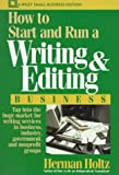 How to Start and Run a Writing and Editing Business (Wiley Small Business Editions) (0471548316) by Herman Holtz
