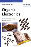 Organic Electronics: Materials Manufacturing and Applications