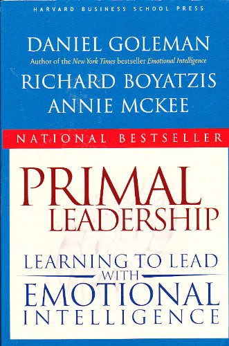 Primal Leadership: Learning to Lead with Emotional...