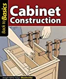 img - for Cabinet Construction: Straight Talk for Today's Woodworker (Back To Basics) book / textbook / text book