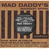 Mad Daddys Maddest Spins
