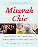 img - for MitzvahChic: How to Host a Meaningful, Fun, Drop-Dead Gorgeous Bar or Bat Mitzvah book / textbook / text book
