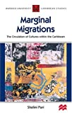 img - for Marginal Migrations: The Circulation of Cultures within the Caribbean book / textbook / text book