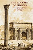 Sean Gabb The Column of Phocas: A Novel of Murder and Intrique Set in Mediaeval Rome