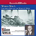 The Modern Scholar: World War l: The Great War and the World It Made Lecture by John Ramsden
