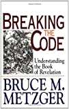 Breaking the Code: With Leader's Guide (0687089999) by Metzger, Bruce Manning