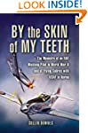 By the Skin of My Teeth: The Memoirs...