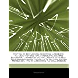 Articles on Football in Luxembourg, Including: Luxembourg National Football Team, Luxembourg Football Federation...