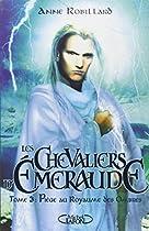 CHEVALIERS D'EMERAUDE T03