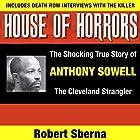 House of Horrors: The Shocking True Story of Anthony Sowell, the Cleveland Strangler Hörbuch von Robert Sberna Gesprochen von: Dave Clark