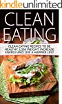 Clean Eating: Tips & Recipes to be He...