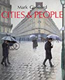 Cities and People: A Social and Architectural History (0300039689) by Girouard, Mark