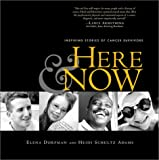 Here and Now: Inspiring Stories of Cancer Survivors