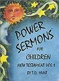 Power Sermons for Children : New Testament Vol. 1