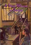 A Silent Witness in Harlem (Mysteries in Time, 10)