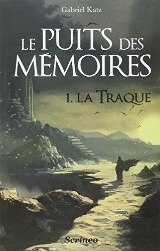 Le puits des mémoires (1) : La traque