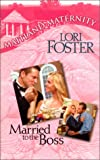 Married To The Boss (Maitland Maternity, Book 3) (0373650647) by Lori Foster