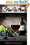 Wine: The finest wine education guide...