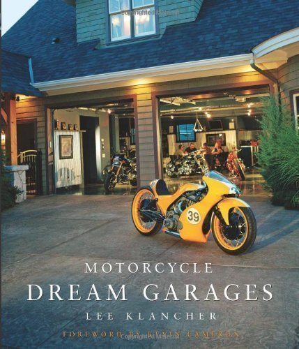 Motorcycle Dream Garages by Lee Klancher, Kevin Cameron published by Motorbooks International (2009) (Motorcycle Dream Garages compare prices)